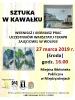 """Sztuka w kawałku …"" 27 marca 2019 r."
